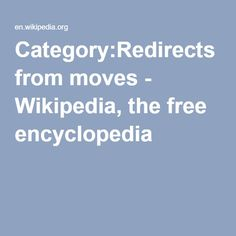 Category:Redirects from moves - Wikipedia, the free encyclopedia