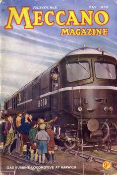Meccano Magazine, May 1950 Train Posters, Railway Posters, Retro Toys, 1950s Toys, Uk Rail, Railroad Pictures, Gas Turbine, Train Art, Old Trains