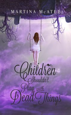 Children Shouldn't Play with Dead Things is a paranormal book about a girl named Ember who doesn't know about the paranormal world until her father dies.