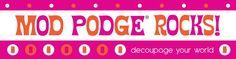 Mod Podge Rocks...TONS of ideas to do with mod podge
