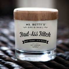 Bad Ass Bitch Soy Candle by Ms. Betty's - $18