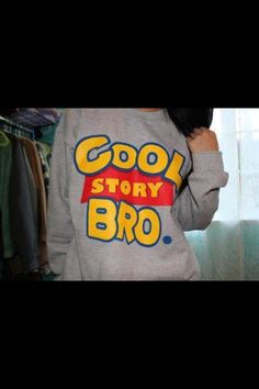 Cool Story Bro ✌