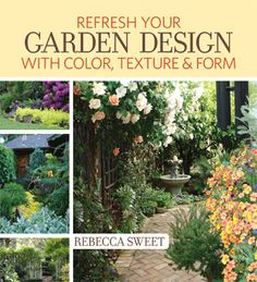 My new book - Refresh Your Garden Design with Color, Texture & Form.  And I'm thrilled to say it made Amazon's Top 10 Garden Books of 2013, too!