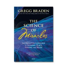 EXPERIENCE THE MOST POWERFUL FORCE IN THE UNIVERSE! In The Science of Miracles, discover paradigm-shattering revelations that demonstrate why we are not limited by the Laws of physics and biology as we know them today, and why our DNA is a code that we can change and 'upgrade' by choice!