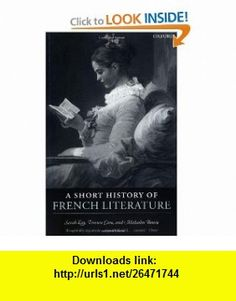 A Short History of French Literature (9780199291182) Sarah Kay, Terence Cave, Malcolm Bowie , ISBN-10: 0199291187  , ISBN-13: 978-0199291182 ,  , tutorials , pdf , ebook , torrent , downloads , rapidshare , filesonic , hotfile , megaupload , fileserve