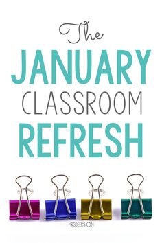 The January Classroom Refresh! Inspiring students as soon as they return from winter break.