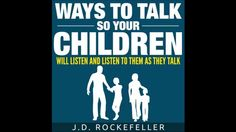 Ways to Talk So Your Children Will Listen and Listen to Them as They Tal...