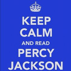 one cannot keep calm while reading Percy Jackson
