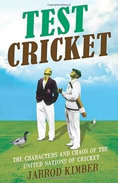 Book: Test Cricket: The Unauthorised Biography
