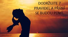 Dodržujte 7 pravidel a přání se budou plnit. Faster Eft, Tarot, Health Advice, Reiki, Happy Life, How To Lose Weight Fast, Cool Words, Life Is Good, Meditation