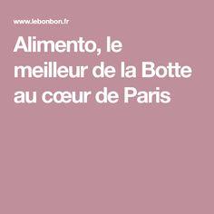 Alimento, le meilleur de la Botte au cœur de Paris