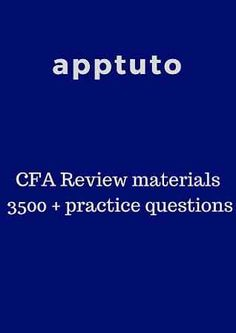 Today I'm going to review a CFA course review and question bank provider which is quickly gaining prominence with CFA students – Apptuto. . The app provides you with CFA course review materials to help you quickly revise your portions from time to time or to use as a quick reference point whenever in doubt. Apptuto also offers 3500+ practice questions with detailed explanations, which besides the review materials is the main attraction for CFA students. Chartered Financial Analyst, Exams Tips, Main Attraction, Curriculum, Accounting, Finance, Finding Yourself, Students