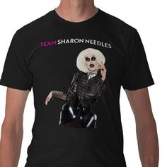 Are you Team Sharon Needles and gagging on her eleganaza on RuPaul's Drag Race? Now you can gag others with a shirt!