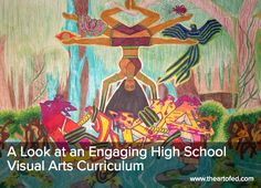 The Art of Ed - A Look at an Engaging High School Visual Arts Curriculum