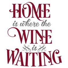 Silhouette Design Store - Search Designs : wine sayings Wine Glass Sayings, Wine Quotes, Funny Wine Sayings, Shirt Sayings, Wine Craft, Wine Bottle Crafts, Wine Bottles, Wein Parties, Wine In The Woods