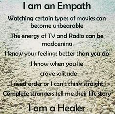 while I am, I do get very overwhelmed by all the emotions: yours, world's, Nature, my own. It is very draining. I may react through anger, depression, pulling away.