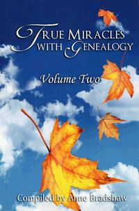 True Miracles with Genealogy: Volume Two
