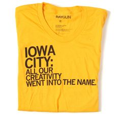 Raygunsite.com  Funny Iowa shirts and stuff.
