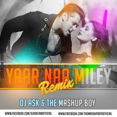 Yaar Naa Miley Remix - Dj Ask & The Mashup Boy - http://djsmuzik.com/yaar-naa-miley-remix-dj-ask-mashup-boy/