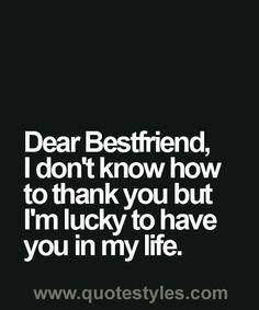 Dear bestfriend- Friendship quotes