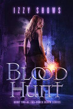Blood Hunt (Codex Blair Book 2) by Izzy Shows https://www.amazon.com/dp/B06X6GB3XZ/ref=cm_sw_r_pi_dp_x_XHn8ybP4S8A9F