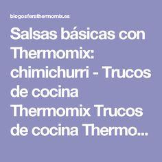 Salsas básicas con Thermomix: chimichurri - Trucos de cocina Thermomix Trucos de cocina Thermomi #salsas básicas con Thermomix: chimichurri - Trucos de cocina Thermomix Trucos de cocina Thermomix