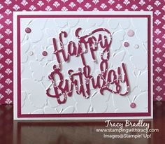 Happy Birthday card using the Happy Birthday Thinlits Dies by Stampin' Up!  Tracy Bradley  www.stampingwithtracy.com