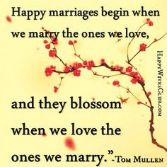 Quotes About Love: Happy Marriages Begin and Blossom - Happy Wives Club - Quotes Daily Cute Love Quotes, Great Quotes, Quotes To Live By, Witty Quotes, Happy Quotes, Life Quotes, Inspirational Quotes, Qoutes, Literary Quotes