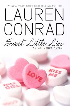 Sweet Little Lies by Lauren Conrad (book 2 of the L.A. Candy series)