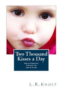 The Guggie Daily: Book Review & Author Interview ~ 'Two Thousand Kisses a Day: Gentle Parenting Through the Ages and Stages' by L.R.Knost www.littleheartsbooks.com #parenting #books