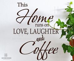 Cute Kitchen Vinyl Wall Decal Word Decor, This Home Runs on Love Laughter and Coffee, Coffee Wall Decals, Coffee Gifts, Funny Coffee Quotes