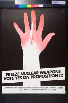 Freeze Nuclear Weapons Vote Yes on Proposition 12. poster work on paper. 1982.
