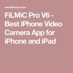FiLMiC Pro V6 - Best iPhone Video Camera App for iPhone and iPad