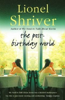 The Post-Birthday World | Lionel Shriver
