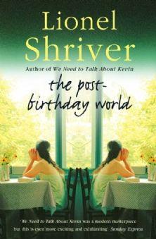 The Post-Birthday World | Lionel Shriver