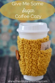 Have a space to hold your sugar packet when you're in a rush with my Give Me Some Sugar Coffee Cozy! Great for tea bags as well.