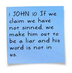 For my own husband who claims he has not sinned! This sticky note courtesy of @Pinstamatic (http://pinstamatic.com)