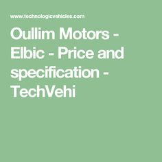 Oullim Motors - Elbic - Price and specification - TechVehi