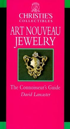 Art Nouveau Jewelry (Christie's Collectibles), http://www.amazon.com/dp/0821222708/ref=cm_sw_r_pi_awd_4yYgsb1DX7Z44