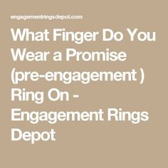 What Finger Do You Wear a Promise (pre-engagement ) Ring On - Engagement Rings Depot
