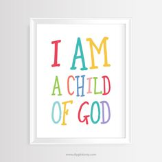 "Printable wall art ""I am a child of God""- Colorful Typography- Nursery/Kids quote – 8 x 10 inches – JPG/300 dpi - Instant Download by DIYgital on Etsy"