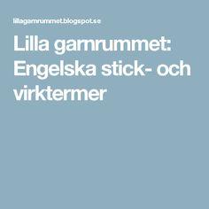 Lilla garnrummet: Engelska stick- och virktermer
