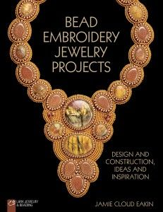 Jamie Cloud Eakin's latest book, Bead Embroidery Jewelry Projects