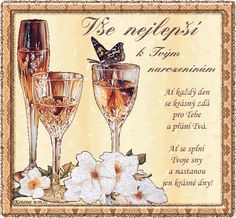 přání k narozeninám text - Hledat Googlem Happy Birthday Quotes, Art Journal Pages, Diy And Crafts, Alcoholic Drinks, Glass, Cards, Anna, Humor, Drinkware