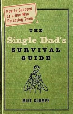 """Read """"The Single Dad's Survival Guide How to Succeed as a One-Man Parenting Team"""" by Michael A. Klumpp available from Rakuten Kobo. You May Be Single, But You're Not Alone. Being a great dad is challenging enough when you're part of a two-person team. Single Parenting, Parenting Hacks, Step Parenting, New Parent Advice, Single Dads, Single Dad Quotes, Survival Guide, Survival Hacks, Survival Gear"""