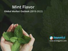 Mint Flavor - Global Market Outlook (2015-2022). For More Info: http://goo.gl/lIKQtE. #mintflavor, #marketresearch