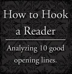 How to hook a reader: analyzing 10 good opening lines. I don't write much anymore, but this is really interesting. The voyage of the dawn treader is the best one!
