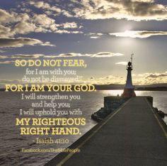 Isaiah 41:10 ~ So do not be afraid...