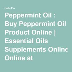 Peppermint Oil : Buy Peppermint Oil Product Online   Essential Oils Supplements Online at Herbspro.com