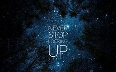 Lataa kuva Motivaatio, koskaan lakkaa etsimästä ylös, lainaukset, Yö taivas, tähdet